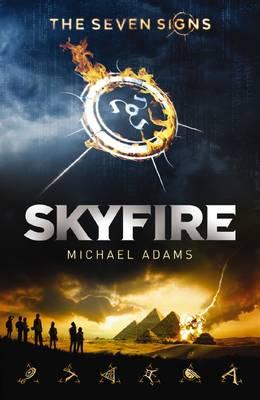 Seven Signs #1: Skyfire by Michael Adams