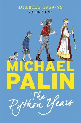 The Python Years by Michael Palin