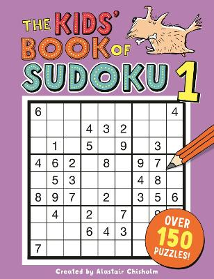 The Kids' Book of Sudoku 1 by Alastair Chisholm