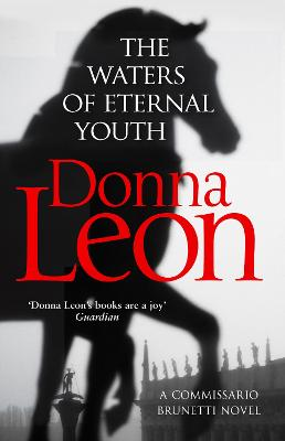 The The Waters of Eternal Youth: Brunetti 25 by Donna Leon