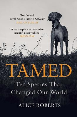 Tamed by Dr. Alice Roberts