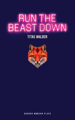 Run the Beast Down by Titas Halder