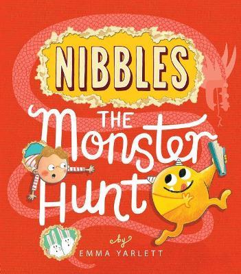 Nibbles the Monster Hunt by Emma Yarlett