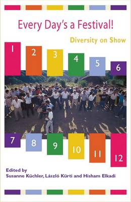 Every Day's a Festival!: Diversity on Show by Susanne Kuchler