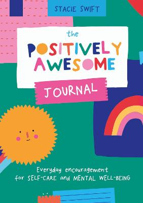 The Positively Awesome Journal: Everyday encouragement for self-care and mental well-being book
