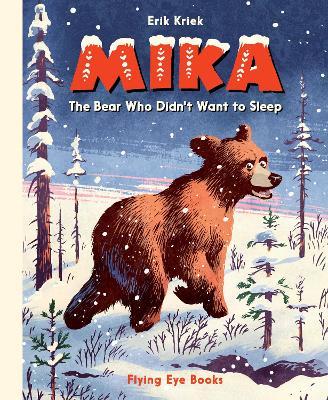 Mika: The Bear who Didn't Want to Sleep book