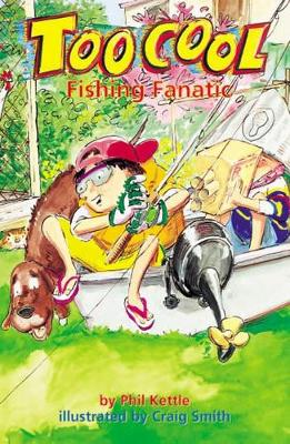 Fishing Fanatic by Phil Kettle