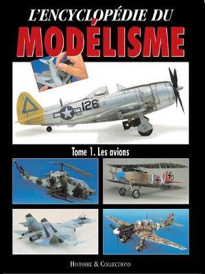 Encyclopedie Du Modelisme Volume 1 (French Edition): Les Avions by Rodrigo Hernandez Cabos