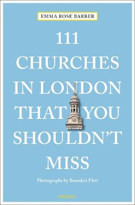 111 Churches in London That You Shouldn't Miss by Emma Rose Barber