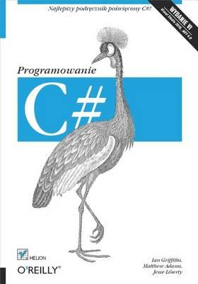C#. Programowanie. Wydanie VI by Ian Griffiths