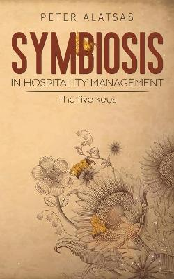 Symbiosis in Hospitality Management by Peter Alatsas