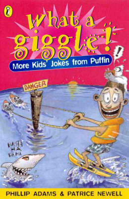 What a Giggle: More Kids' Joke by Phillip Adams