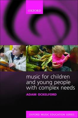Music for Children and Young People with Complex Needs by Adam Ockelford