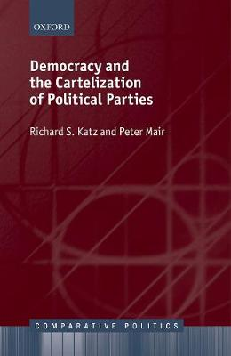 Democracy and the Cartelization of Political Parties by Richard S. Katz