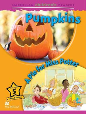 Macmillan Children's Readers - Pumpkins/A Pie for Miss Potter - Level 5 by Mark Ormerod