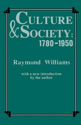 Culture and Society, 1780-1950 by Raymond Williams