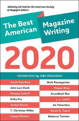 The Best American Magazine Writing 2020 by Sid Holt