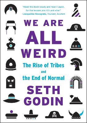 We Are All Weird by Seth Godin