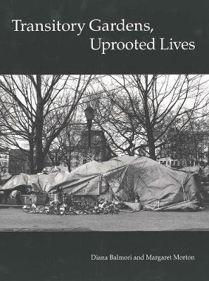 Transitory Gardens, Uprooted Lives by Diana Balmori