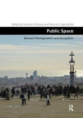 Public Space: Between Reimagination and Occupation book