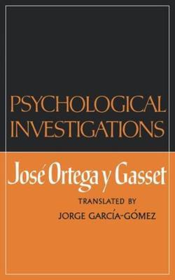 Psychological Investigations by Jose Ortega y Gasset