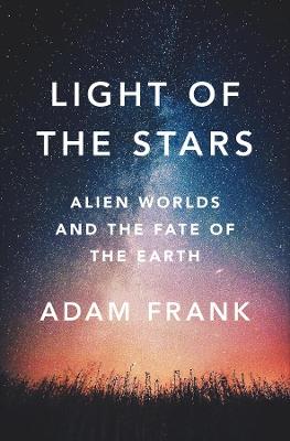 Light of the Stars by Adam Frank