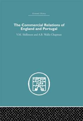 Commercial Relations of England and Portugal by A.B.W. Chapman