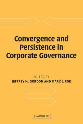 Convergence and Persistence in Corporate Governance by Jeffrey N. Gordon