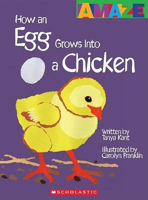 How an Egg Grows Into a Chicken by Tanya Kant