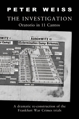 The Investigation Oratorio in Eleven Cantos by Peter Weiss