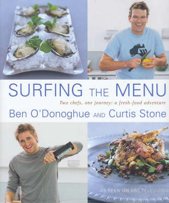 Surfing the Menu: Two Chefs, One Journey: a Fresh Food Adventure by Ewan Robinson and Craig Kinder Ben Dearnley