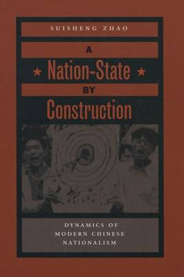 Nation-State by Construction by Suisheng Zhao