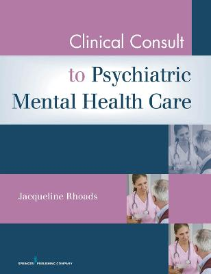 Clinical Consult for Psychiatric Mental Health Care by Jacqueline Rhoads