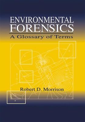 Environmental Forensics by Robert D. Morrison
