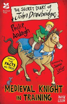 National Trust: The Secret Diary of John Drawbridge, a Medieval Knight in Training book
