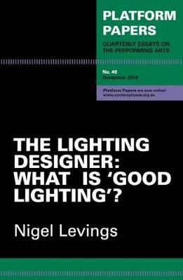 Platform Papers 49 - The Lighting Designer book