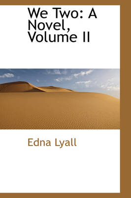 We Two: A Novel, Volume II by Edna Lyall