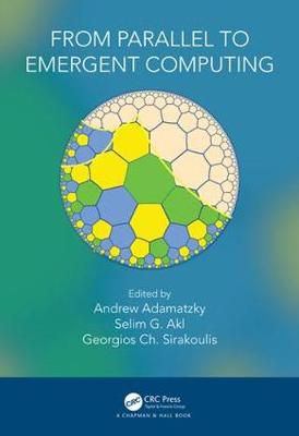 From Parallel to Emergent Computing by Andrew Adamatzky