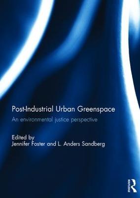 Post-Industrial Urban Greenspace by Jennifer Foster