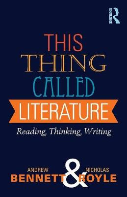 This Thing Called Literature by Andrew Bennett