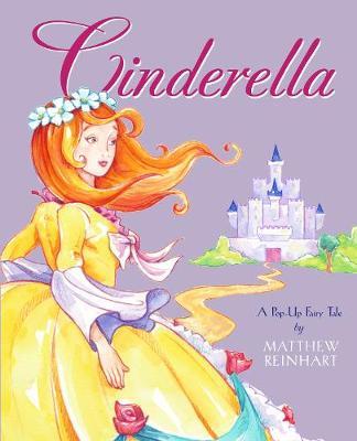 Cinderella: A Pop-Up Fairy Tale by Matthew Reinhart