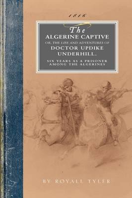 Algerine Captive by Royall Tyler