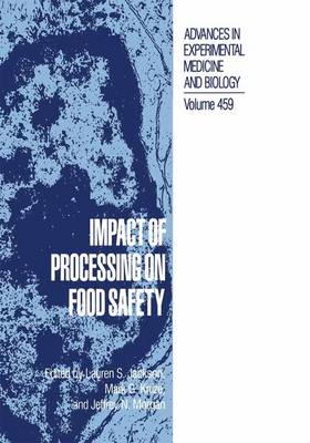 Impact of Processing on Food Safety by Lauren S. Jackson