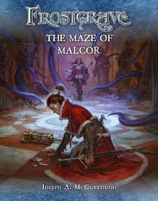 Frostgrave: The Maze of Malcor by Joseph A. McCullough