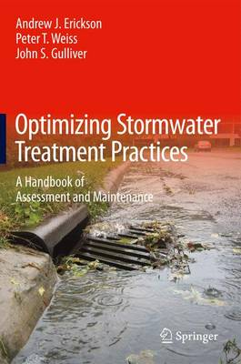 Optimizing Stormwater Treatment Practices by Andrew J. Erickson