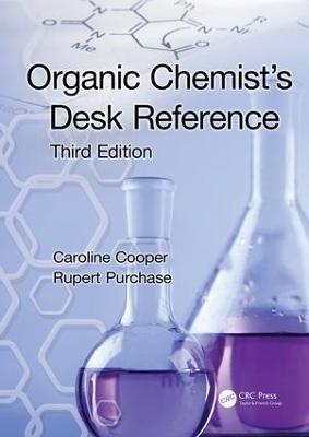 Organic Chemist's Desk Reference, Third Edition by Caroline Cooper