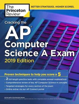 Cracking The Ap Computer Science A Exam, 2019 Edition  2019 Edition by Princeton Review