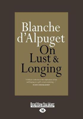On Lust and Longing by Blanche D'Alpuget