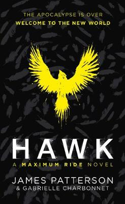 Hawk: A Maximum Ride Novel: (Hawk 1) by James Patterson