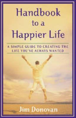 Handbook to a Happier Life book